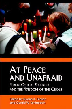 At Peace and Unafraid: Public Order, Security, and the Wisdom of the Cross