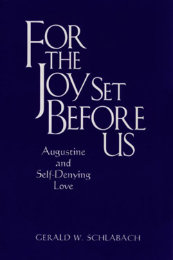 For the Joy Set Before Us: Augustine and Self-Denying Love